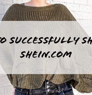 How to Successfully Shop on Shein.com