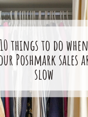 10 things to do when your Poshmark sales are slow